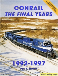 Conrail The Final Years: 1992-1997