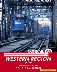Conrail Western Region In Color Vol. 1: 1976-1990