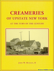 Creameries of Upstate New York: At the Turn of the Century