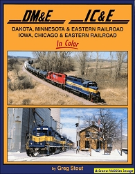 Dakota, Minnesota & Eastern Railroad and Iowa, Chicago & Eastern Railroad In Color