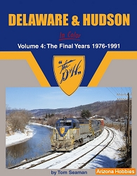 Delaware & Hudson In Color Vol. 4: The Final Years 1976-1991