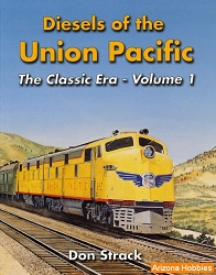 Diesels of the Union Pacific: The Classic Era Vol. 1