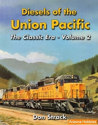 Diesels of the Union Pacific: The Classic Era Vol. 2