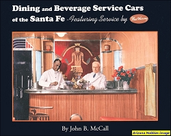 Dining and Beverage Service Cars of the Santa Fe Railway: Featuring Service by Fred Harvey