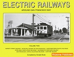 Electric Railways Around San Francisco Bay Vol. 2