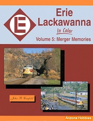 Erie Lackawanna In Color Vol. 5: Merger Memories