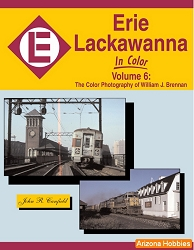Erie Lackawanna In Color Vol. 6: The Color Photography of William J. Brennan