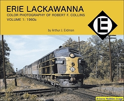 Erie Lackawanna Color Photography of Robert F. Collins Vol. 1: 1960s