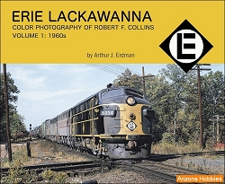 Erie Lackawanna Color Photography of Robert F. Collins Vol. 1: 1960's