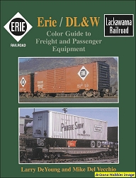 Erie Railroad and DL&W Color Guide to Freight and Passenger Equipment