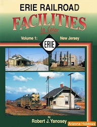 Erie Railroad Facilities In Color Vol. 1: New Jersey