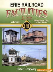 Erie Railroad Facilities In Color Vol. 3: Pennsylvania, Ohio, Indiana, Illinois