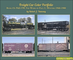 Freight Car Color Portfolio Book No. 3 P&E-YW, The Work of Paul C. Winters 1960-1980