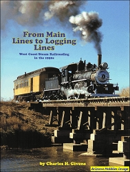 From Main Lines to Logging Lines: West Coast Steam Railroading in the 1950s