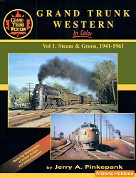 Grand Trunk Western In Color Vol. 1: Steam and Green