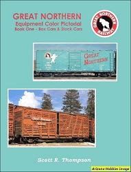 Great Northern Equipment Color Pictorial Book 1: Box and Stock Cars