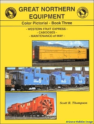 Great Northern Equipment Color Pictorial Book 3: WFE, Cabooses, M of W
