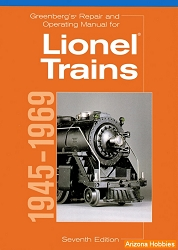 Greenberg's Repair and Operating Manual for Lionel Trains, 7th Edition