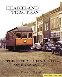 Heartland Traction: The Interurban Lines of Kansas City