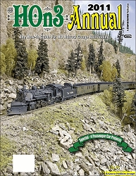 HOn3 Annual 2011: The How-to-Guide for HO Narrow Gauge Railroading