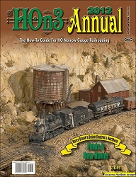 HOn3 Annual 2012: The How-to-Guide for HO Narrow Gauge Railroading