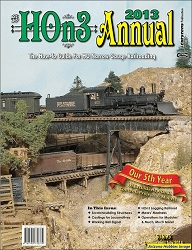 HOn3 Annual 2013: The How-to-Guide for HO Narrow Gauge Railroading