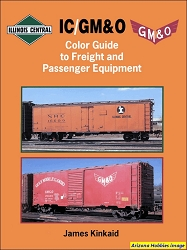 Illinois Central and GM&O Color Guide to Freight and Passenger Equipment