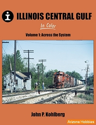 Illinois Central Gulf In Color Vol. 1: Across the System