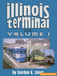 Illinois Terminal In Color Vol. 1
