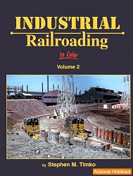 Industrial Railroading In Color Vol. 2