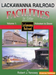 Lackawanna Railroad Facilities In Color Vol. 1: Hoboken to Dover