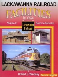 Lackawanna Railroad Facilities In Color Vol. 2: Dover to Scranton