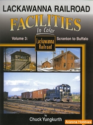 Lackawanna Railroad Facilities In Color Vol. 3: Scranton to Buffalo