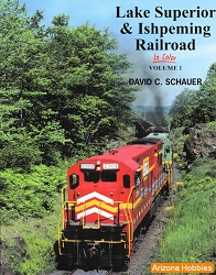 Lake Superior & Ishpeming Railroad In Color Vol. 1