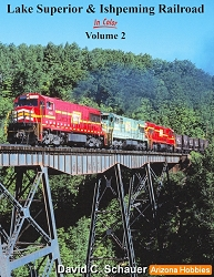 Lake Superior & Ishpeming Railroad In Color Vol. 2