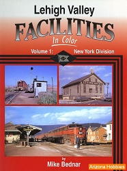 Lehigh Valley Facilities In Color Vol. 1: New York Division