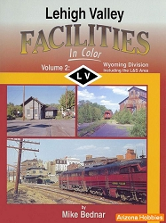 Lehigh Valley Facilities In Color Vol. 2: Wyoming Division