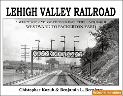 Lehigh Valley Railroad: A Select Look at Locations and Facilities Vol. 2