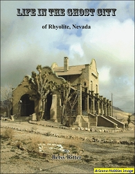 Life in the Ghost City of Rhyolite, Nevada
