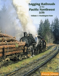 Logging Railroads of the Pacific Northwest In Color Vol. 1: Washington State
