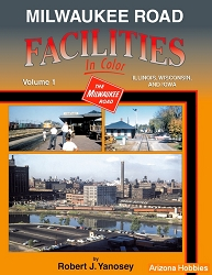 Milwaukee Road Facilities In Color Vol. 1: Illinois, Wisconsin and Iowa