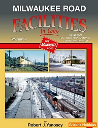 Milwaukee Road Facilities In Color Vol. 2: MN, SD, MT, ID and WA