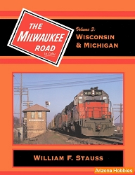 Milwaukee Road In Color Vol. 3: Wisconsin and Michigan