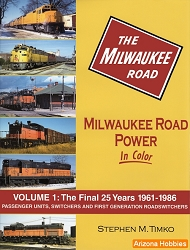 Milwaukee Road Power In Color Vol. 1: The Final 25 Years 1961-1986