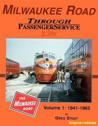 Milwaukee Road Through Passenger Service In Color Vol. 1: 1941-1965