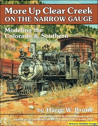 More Up Clear Creek on the Narrow Gauge: Modeling the Colorado & Southern