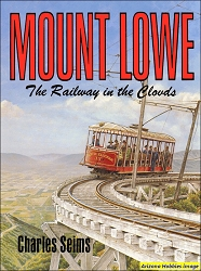 Mount Lowe: The Railway in the Clouds