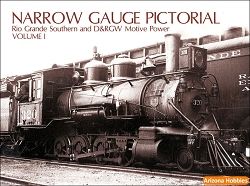 Narrow Gauge Pictorial Vol. 1 (I) RGS and D&RGW Motive Power