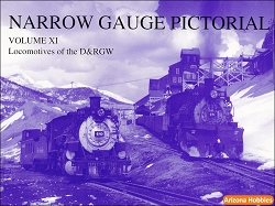 Narrow Gauge Pictorial Vol. 11: (XI) Locomotives of the D&RGW