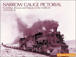 Narrow Gauge Pictorial Vol. 3: (III) D&RGW Boxcars, Gondolas